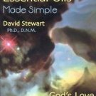 The Chemistry of Essential Oils Made Simple : God's Love Manifest in...
