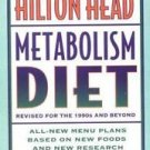 The New Hilton Head Metabolism Diet : Revised for the 1990's and Beyond by...
