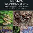 Naturalists' Guides: A Naturalist's Guide to the Snakes of Southeast Asia 7...