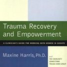 Trauma Recovery and Empowerment : A Clinician's Guide for Working with Women...