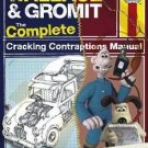 Wallace and Gromit Vols. 1 & 2 : The Complete Cracking Contraptions Manual by...