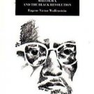 The Victims of Democracy : Malcolm X and the Black Revolution with a New...