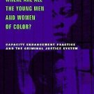 Where Are All the Young Men and Women of Color? : Capacity Enhancement...