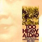 Too Heavy a Load : Black Women in Defense of Themselves, 1894-1994 by Deborah...