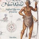 A New World : England's First View of America by Kim Sloan (2007, Paperback)