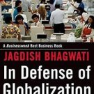 In Defense of Globalization : With a New Afterword by Jagdish N. Bhagwati...