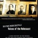 Remembering: Voices of the Holocaust : A New History in the Words of the Men...
