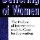 Battering of Women : The Failure of Intervention and the Case for Prevention...