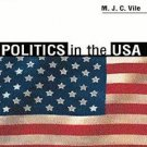 Politics in the U. S. A. by M. J. Vile (1999, Paperback, Revised)