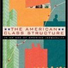 The American Class Structure in an Age of Growing Inequality : A New...