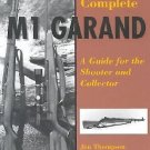 The Complete M1 Garand : A Guide for the Shooter and Collector by Jim...