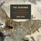 New York Review Books Classics: The Goshawk by T. H. White (2007, Paperback)