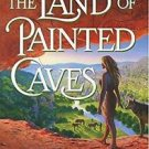 Earth's Children: The Land of Painted Caves Bk. 6 by Jean M. Auel (2011,...