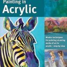 Collector's: The Art of Painting in Acrylic : Master Techniques for Painting...