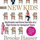 The New Kids : Big Dreams and Brave Journeys at a High School for Immigrant...