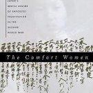 The Comfort Women : Japan's Brutal Regime of Enforced Prostitution in the...