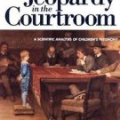 Jeopardy in the Courtroom : A Scientific Analysis of Children's Testimony by...