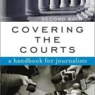 Covering the Courts : A Handbook for Journalists by S. L. Alexander (2003,...