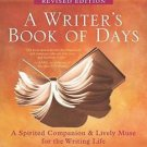 A Writer's Book of Days : A Spirited Companion and Lively Muse for the...