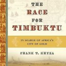 The Race for Timbuktu : In Search of Africa's City of Gold by Frank T. Kryza...