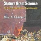 History of Modern Physical Sciences: Stalin's Great Science : The Times and...