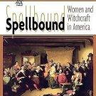 Worlds of Women: Spellbound : Women and Witchcraft in America Vol. 4 (1998,...