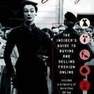 Virtual Vintage : The Insider's Guide to Buying and Selling Fashion Online by...