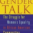 Gender Talk : The Struggle for Women's Equality in African American...