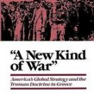 A New Kind of War : America's Global Strategy and the Truman Doctrine in...