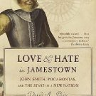 Love and Hate in Jamestown : John Smith, Pocahontas, and the Start of a New...
