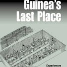 Papua New Guinea's Last Place : Experiences of Constraint in a Postcolonial...