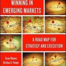 Winning in Emerging Markets : A Road Map for Strategy and Execution by...