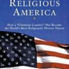 New Religious America : How a Christian Country Has Become the World's Most...