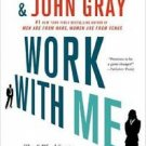 Work with Me : The 8 Blind Spots Between Men and Women in Business by Barbara...