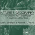 Nature's Geography : New Lessons for Conservation in Developing Countries by...