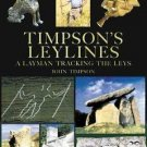 Timpson's Leylines : A Layman Tracking the Leys by John Timpson and Derry...