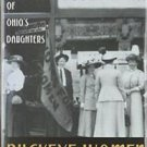 Buckeye Women : The History of Ohio's Daughters by Stephane Elise Booth...