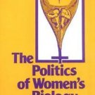 The Politics of Women's Biology by Ruth Hubbard (1990, Paperback)