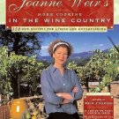 More Cooking in the Wine Country : 100 New Recipes for Living and...