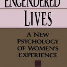Engendered Lives : A New Psychology of Women's Lives by Ellyn Kaschak (1993,...