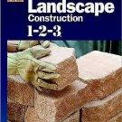 Landscape Construction 1-2-3 : Build the Framework for a Perfect Landscape...