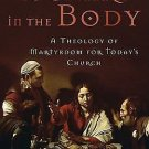 To Share in the Body : A Theology of Martyrdom for Today's Church by Craig...