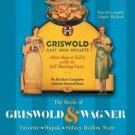 A Schiffer Book for Collectors: The Book of Griswold and Wagner : Favorite *...