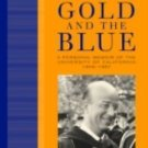 The Gold and the Blue Vol. 1 : A Personal Memoir of the University of...
