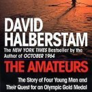 The Amateurs : The Story of Four Young Men and Their Quest for an Olympic...