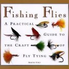 Fishing Flies : A Fisherman's Practical Guide to the Craft of Fly Tying by...
