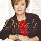 Complete Illustrated Cookery Course : New Edition for the 1990s by Delia...