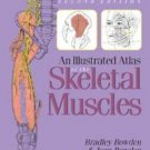 An Illustrated Atlas of the Skeletal Muscles by Joan M. Bowden and Bradley S....
