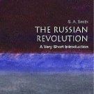 Very Short Introductions: The Russian Revolution Vol. 63 by S. A. Smith...