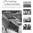 The Landscape in Black and White : Oliver Schuchard Photographs, 1967-2005 by...